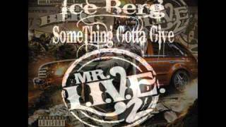 Ice Berg - Something Gotta Give (Feat. Blood Raw)