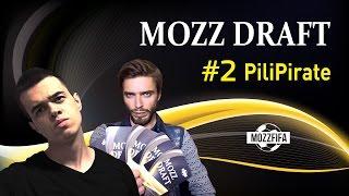 MOZZ DRAFT #2: Играем драфт с PiliPirate