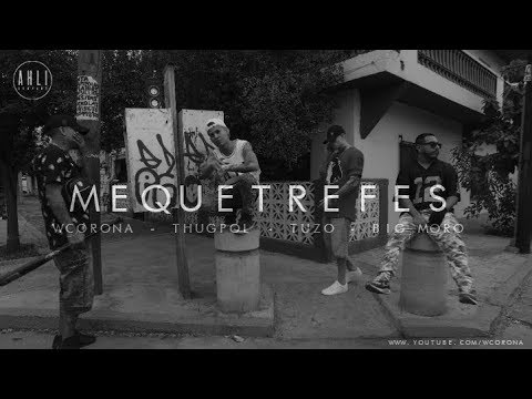 WCorona / Mequetrefes ft. Big Moro / Tu'Zo / Thug Pol (Video Oficial)