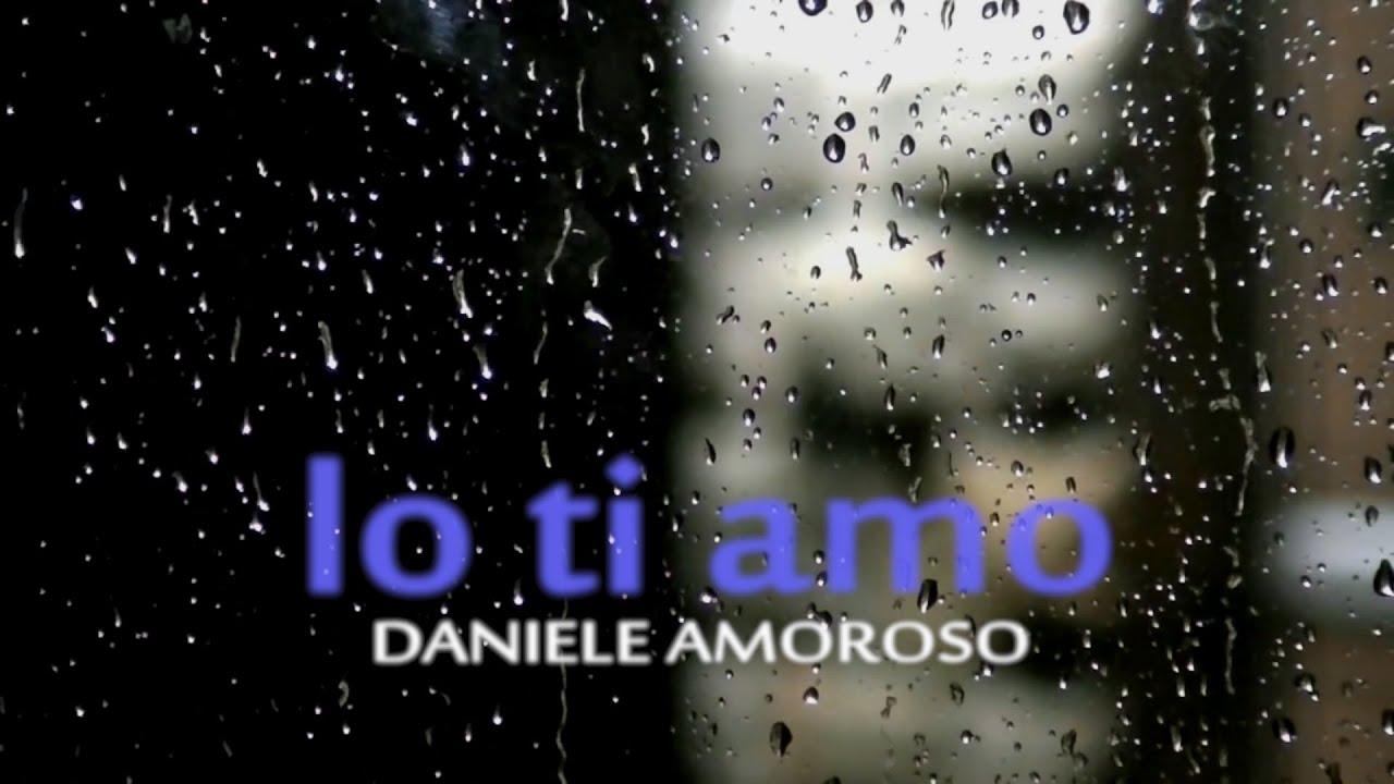 Daniele Amoroso - IO TI AMO - Videoclip Ufficiale