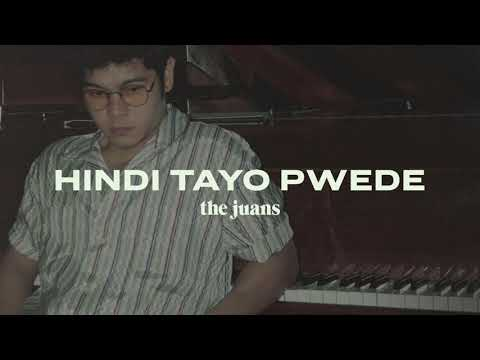 The Juans - Hindi Tayo Pwede (Official Audio)