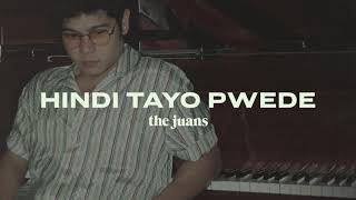 The Juans - Hindi Tayo Pwede ( Audio)