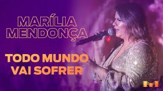 Marília Mendonça - Todo Mundo Vai Sofrer (Maratona da Alegria) #FMODIA