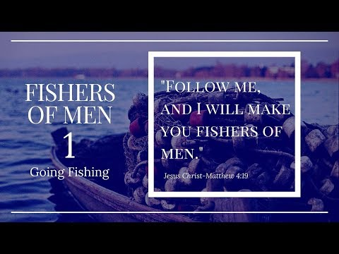 🔴 Fishers of Men 1 Going Fishing January 28, 2018 Pastor Gordon Small