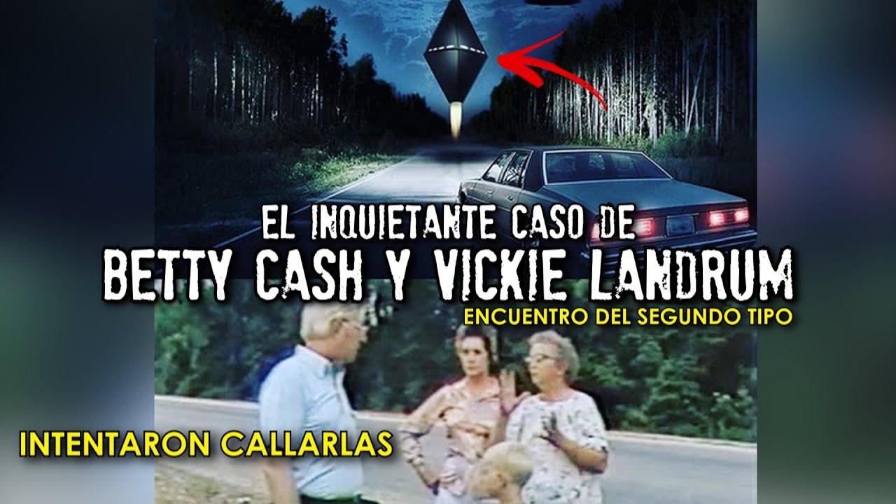 El inquietante caso de BETTY CASH y VICKIE LANDRUM   CASO REAL   Encuentro del segundo tipo