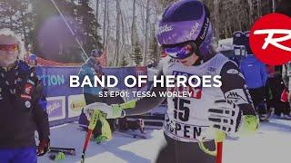 ROSSIGNOL Web Story Band Of Heroes | Season 3 Episode 1: TESSA WORLEY