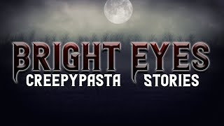 "Scary Stories: ""BRIGHT EYES"" 