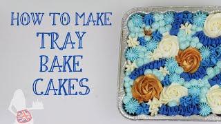 How To Make Tray Bake Cakes