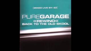 Pure Garage Rewind Back To The Old Skool CD2 (Full Album)