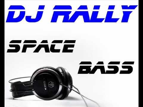 DJ RALLY - SPACE BASS