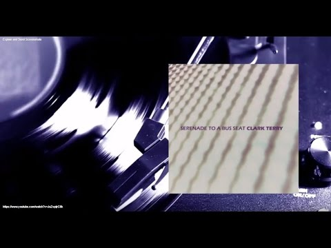 Clark Terry - Serenade to a Bus Seat (Full Album)