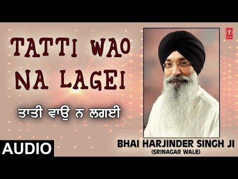 TATTI WAO NA LAGEI | JUG JUG SATGUR DHARE AVTARI | BHAI HARJINDER SINGH (SRINAGAR WALE)