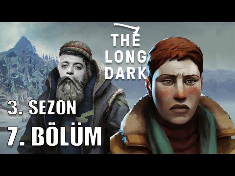 PEDERE VEDA VAKTİ | Long Dark 3. Sezon 7. Bölüm  [TÜRKÇE]