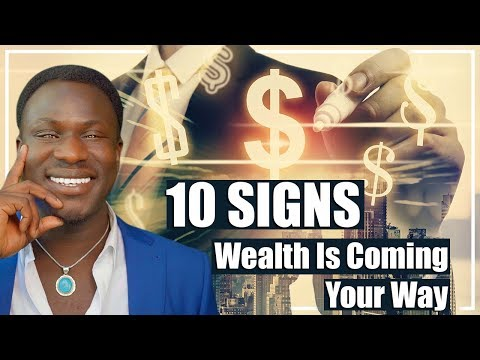 10 Signs Wealth is Coming Your Way – Get Rich – Be Abundant