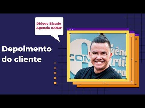 Depoimento do cliente Dhiego Bicudo - Agência ICOMP