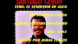 EL VENDEDOR DE AGUA - SANTIAGO CERON