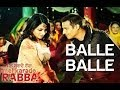Download Balle Balle - Full Song - Mel Karade Rabba - Jimmy Shergill & Neeru Bajwa MP3 song and Music Video
