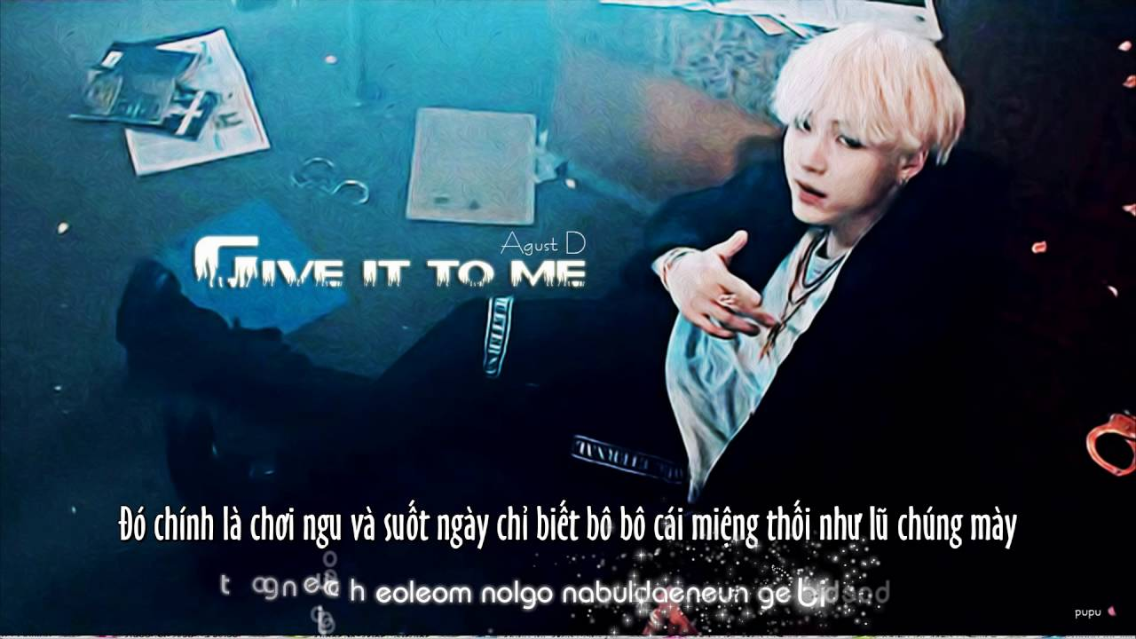 Vietsub Kara Give It To Me Agust D Bts Suga 1st Mixtape Youtube