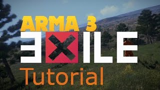ARMA 3 - EXILE MOD - EINSTEIGER TUTORIAL [Deutsch/German]