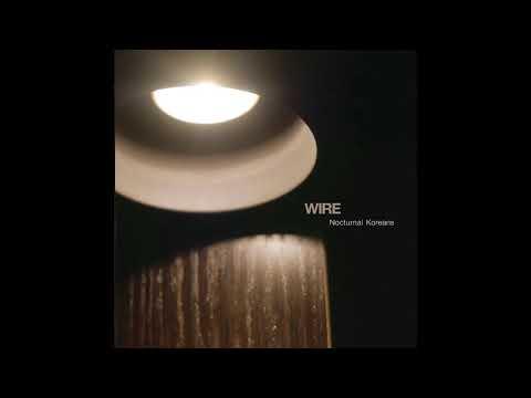 Wire - Nocturnal Koreans (2016) post punk | new wave | punk | 70's | alternative | british