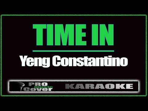 Time In - YENG CONSTANTINO (KARAOKE)