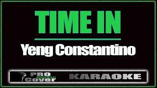 Time In - YENG CONSTANTINO (KARAOKE)