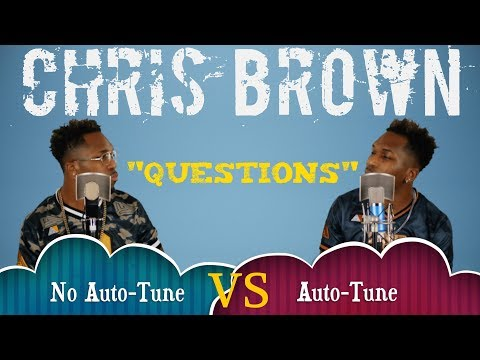 No AutoTune Vs AutoTune (Chris Brown - Questions)