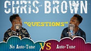 No AutoTune Vs AutoTune Chris Brown Questions