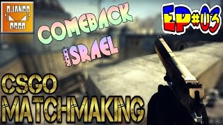 Counter-Strike GO - Episode 03: Comeback Israel - CS GO on IMAC
