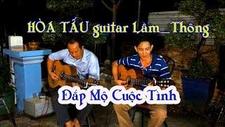 Đắp Mộ Cuộc Tình / hòa tấu guitar Lâm-Thông /nhạc trữ tình bolero sâu lắng nhất