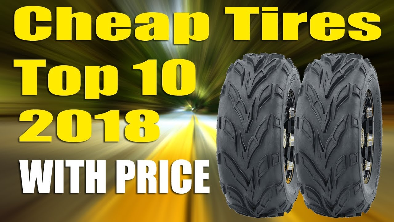 Best Tire Prices >> Top 10 Best Cheap Tires With Price 2018 Youtube