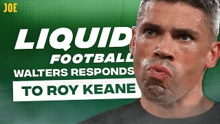 Jonathan Walters reveals the real reason he fell out with Roy Keane | Liquid Football #6