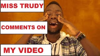 KENYA39S TOP YOUTUBER MISS TRUDY COMMENTS ON MY VIDEO  Somebody Send This Video to MissTrudy