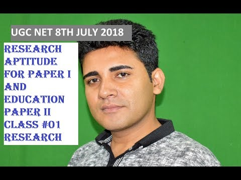 UGC NET JULY 2018:  Research Aptitude for Paper I and Education Paper II Class #01 RESEARCH