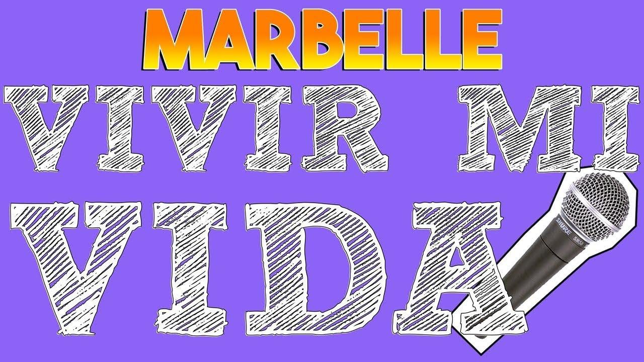 Marbelle - Vivir Mi Vida (LETRA)