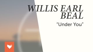 Willis Earl Beal 34 Under You 34