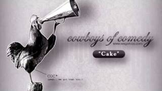 "Cowboys Of Comedy - ""cake"" A Coc Production"