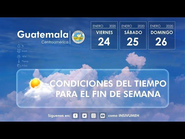 Condiciones del tiempo para viernes 24, sábado 25 y domingo 26 de enero de 2020