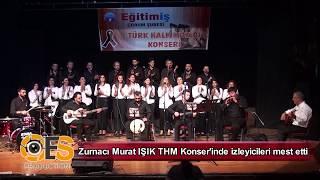 ZURNACI MURAT IŞIK THM KONSERİ'NDE İZLEYİCİLERİ MEST ETTİ