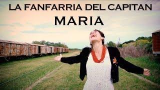 MARIA - LA FANFARRIA DEL CAPITAN (Videoclip)