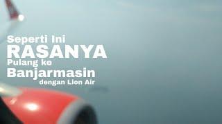 Pulang ke Banjarmasin dengan Lion Air