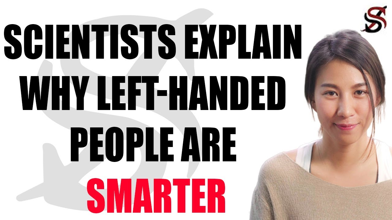 Scientists Explain Why Left-Handed People are Smarter than the Rest of us