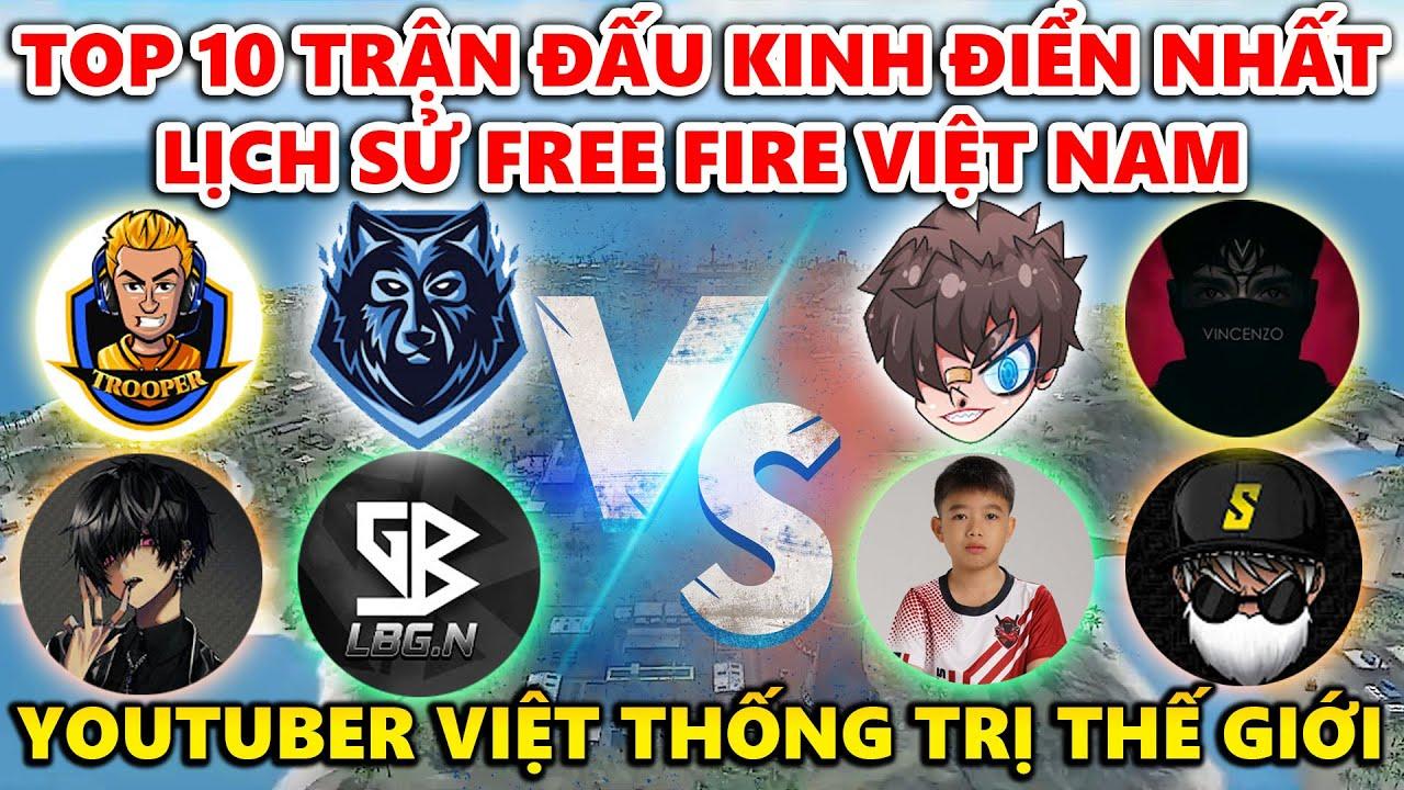 Top 10 Trận Đấu Kinh Điển Nhất Lịch Sử Free Fire Việt Nam - Youtuber Việt Thống Trị Thế Giới