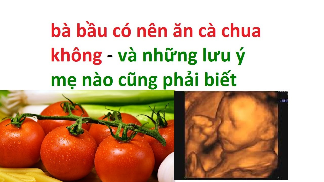 bà bầu có nên ăn cà chua không –  những lưu ý khi bầu ăn cà chua