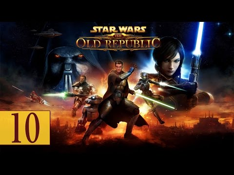 "Star Wars: The Old Republic - Let's Play - Part 10 - ""The Struggles Of No Chat"" 