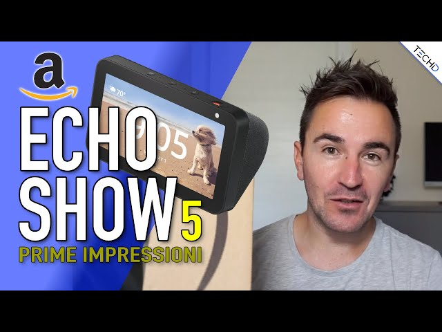 #Amazon Echo Show 5 - Unboxing e Prime Impressioni