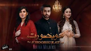 Naina Milaike | OST Khoobsurat  | Bushra Bilal | YouthMaza.Com