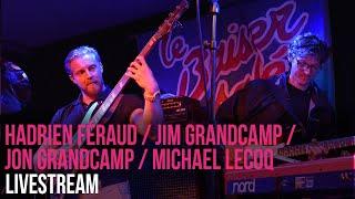 Hadrien Féraud / Jon Grandcamp / Jim Grandcamp / Michael Lecoq Quartet (Live at Le Baiser Salé)