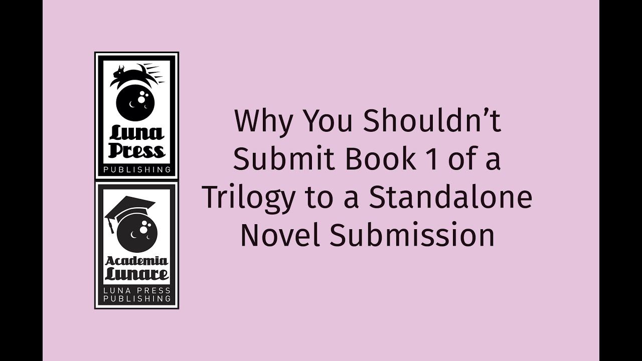 Why You Shouldn't Submit a Trilogy to a Standalone Novel Submission