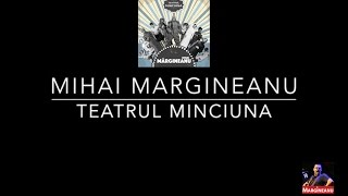 Mihai Margineanu - Teatrul Mincuna (Official Single)